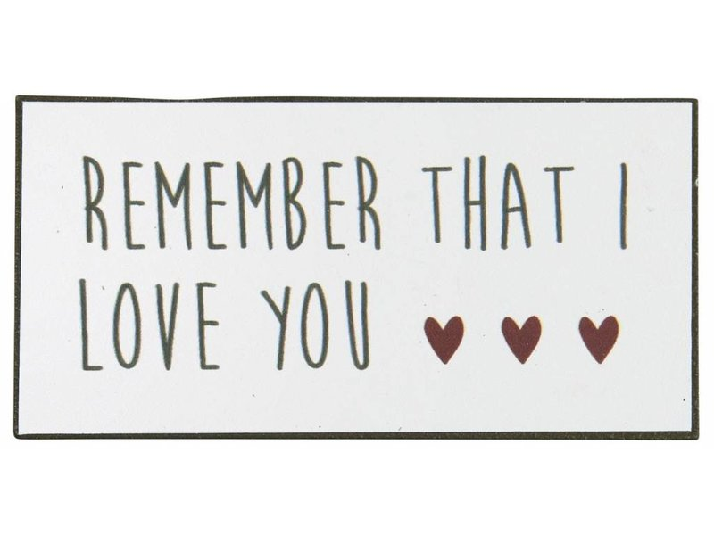"IB LAURSEN Magnet ""Remember that I love you"""