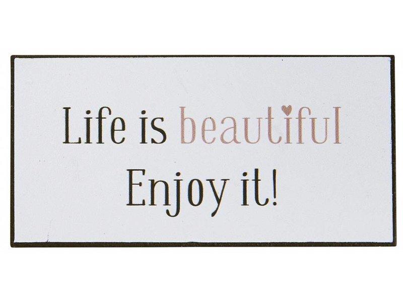 "IB LAURSEN Magnet ""Live is beautiful Enjoy it"""