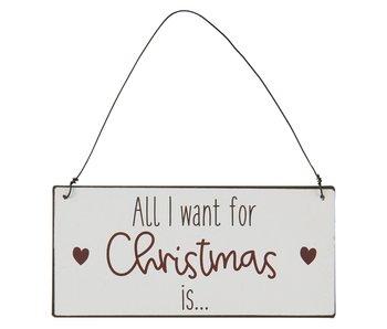 "IB LAURSEN Metallschild ""All I want for Christmas"""