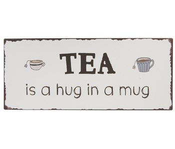 "IB LAURSEN Metallschild ""Tea is a hug in a mug"""
