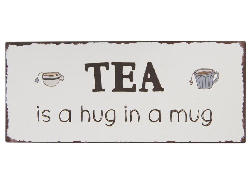 "IB LAURSEN Metallschild ""Tea is a hug in a mug"""