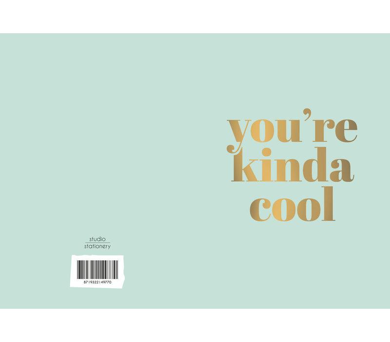 Greeting card You're kinda cool, per 10 stuks