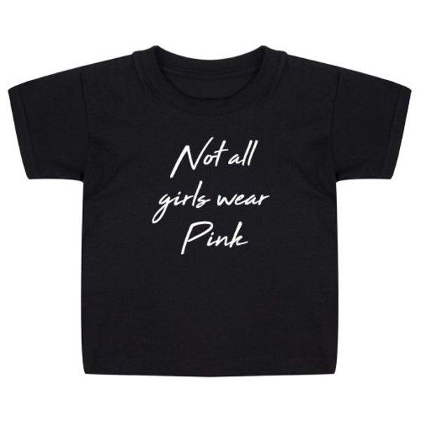 NOT ALL GIRLS WEAR PINK KIDS T-SHIRT