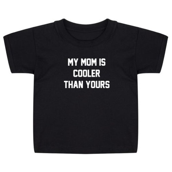 MY MOM IS COOLER KIDS T-SHIRT