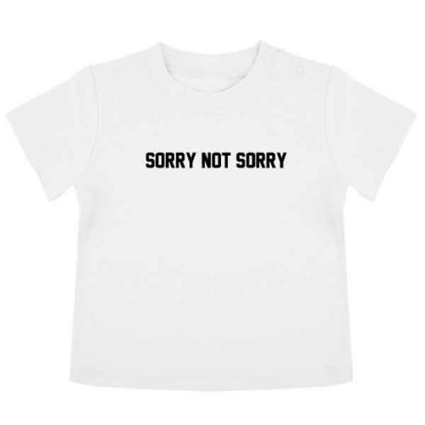 SORRY NOT SORRY BABY T-SHIRT