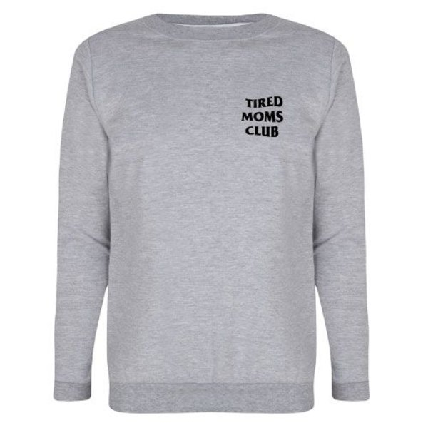 TIRED MOMS CLUB SWEATER