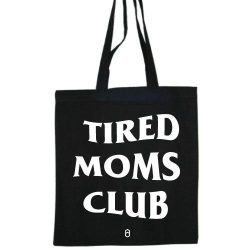 KIDZ DISTRICT TIRED MOMS CLUB COTTON BAG
