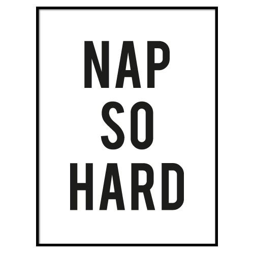 KIDZ DISTRICT NAP SO HARD POSTER