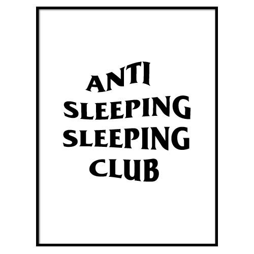 KIDZ DISTRICT ANTI SLEEPING SLEEPING CLUB POSTER