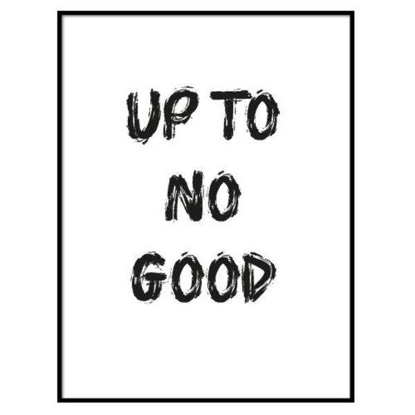 UP TO NO GOOD POSTER