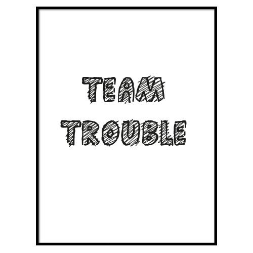 KIDZ DISTRICT TEAM TROUBLE POSTER