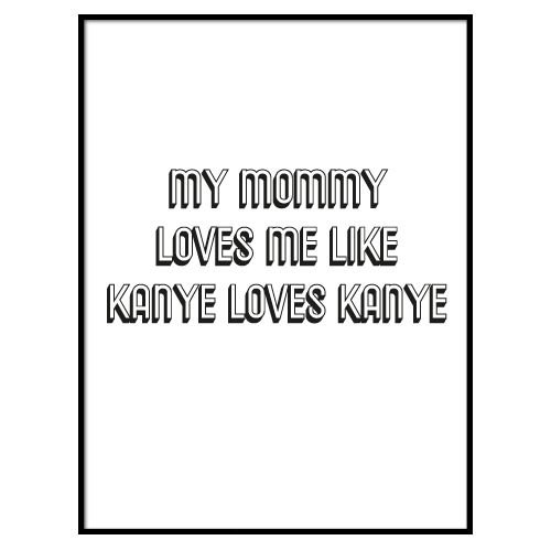 KIDZ DISTRICT MY MOMMY LOVES ME POSTER
