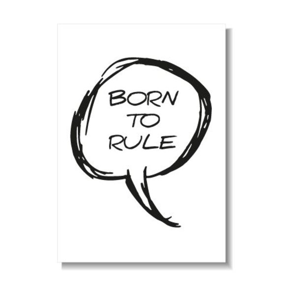 BORN TO RULE KAART