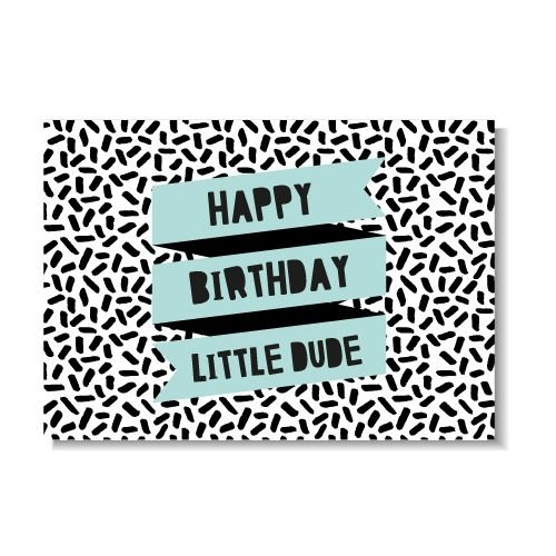 KIDZ DISTRICT HAPPY BIRTHDAY LITTLE DUDE KAART