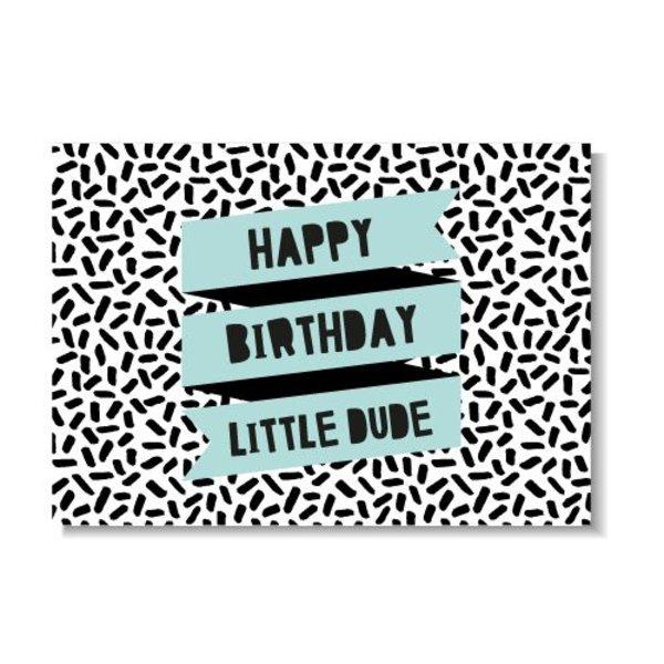 HAPPY BIRTHDAY LITTLE DUDE KAART