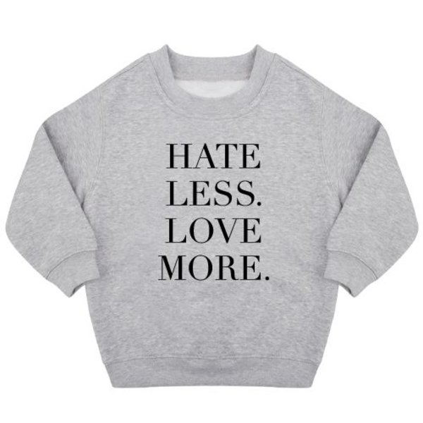 HATE LESS LOVE MORE SWEATER
