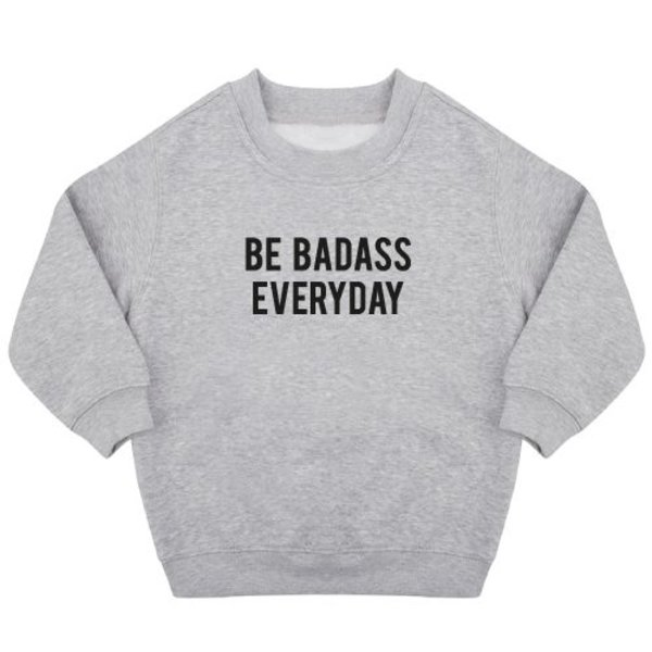 BE BADASS EVERYDAY SWEATER
