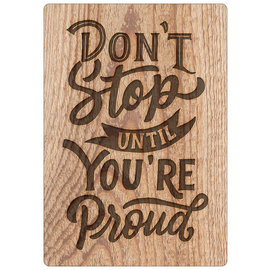 Creatief Art Spreukenbordje: Don't Stop Until You're Proud! | Houten Tekstbord
