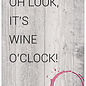 Spreukenbordje: Oh Look, It's Wine O'Clock! | Houten Tekstbord
