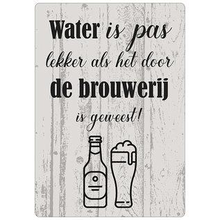 Spreukenbordje: Water Is Pas Lekker Als Het Door De Brouwerij Is Geweest! | Houten Tekstbord
