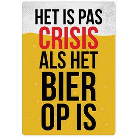 Creatief Art Spreukenbordje: Het Is Pas Crisis Als Het Bier Op Is! | Houten Tekstbord