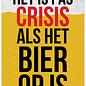 Creatief Art Spreukenbordje: Het Is Pas Crisis Als Het Bier Op Is!   Houten Tekstbord
