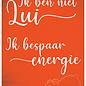Spreukenbordje: Ik Ben Niet Lui... Ik Bespaar Energie! | Houten Tekstbord