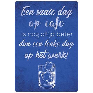 Spreukenbordje: Een Saaie Dag Op Cafe Is Nog Altijd Beter Dan Een Leuke Dag Op Het Werk!   Houten Tekstbord