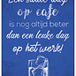Spreukenbordje: Een Saaie Dag Op Cafe Is Nog Altijd Beter Dan Een Leuke Dag Op Het Werk! | Houten Tekstbord