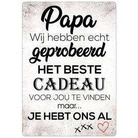 Creatief Art Spreukenbordje: Papa, Wij Hebben Echt Geprobeerd Het Beste Cadeau Voor Jou Te Vinden...| Houten Tekstbord