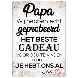 Spreukenbordje: Papa, Wij Hebben Echt Geprobeerd Het Beste Cadeau Voor Jou Te Vinden...| Houten Tekstbord
