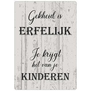 Spreukenbordje: Gekheid Is Erfelijk... Je Krijgt Het Van Je Kinderen! | Houten Tekstbord