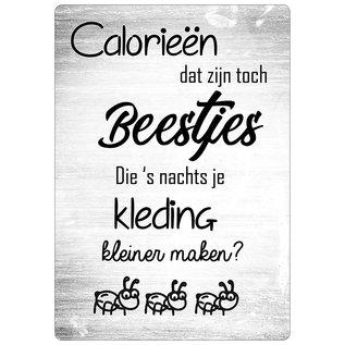 Spreukenbordje: Calorieën, Dat Zijn Toch Beestjes Die 's Nachts Je Kleding Kleiner Maken? | Houten Tekstbord