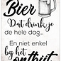 Creatief Art Spreukenbordje: Bier Dat Drink Je De Hele Dag... En Niet Enkel Bij Het Ontbijt!   Houten Tekstbord