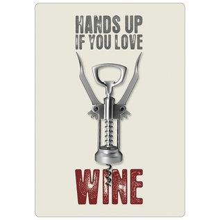 Creatief Art Spreukenbordje: Hands Up If You Love Wine!   Houten Tekstbord