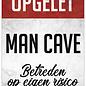 Spreukenbordje: Opgelet! Man Cave, Betreden Op Eigen Risico! | Houten Tekstbord