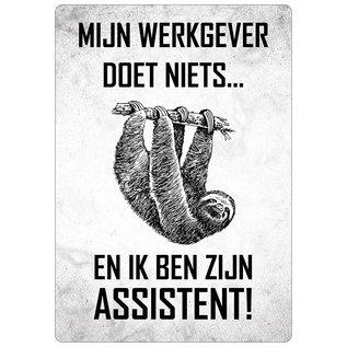 Spreukenbordje: Mijn Werkgever Doet Niets... En Ik Ben Zijn Assistent! | Houten Tekstbord
