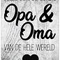 Spreukenbordje: Jullie Zijn De Liefste Opa & Oma Van De Hele Wereld! | Houten Tekstbord