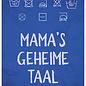 Creatief Art Spreukenbordje: Mama's Geheime Taal! | Houten Tekstbord