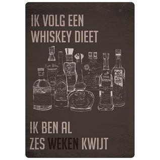 Spreukenbordje: Ik Volg Een Whiskey Dieet, Ik Ben Al Zes Weken Kwijt! | Houten Tekstbord