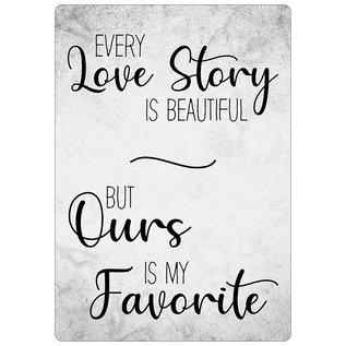 Creatief Art Spreukenbordje: Every Love Story Is Beautiful, But Ours Is My Favorite! | Houten Tekstbord