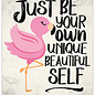 Spreukenbordje: Just Be Your Own Unique Beautiful Self! | Houten Tekstbord