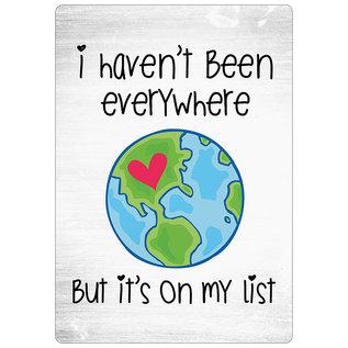 Spreukenbordje: I Haven't Been Everywhere, But It's On My List | Houten Tekstbord