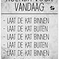Spreukenbordje: Agenda Voor Vandaag: Laat De Kat Binnen.   Houten Tekstbord