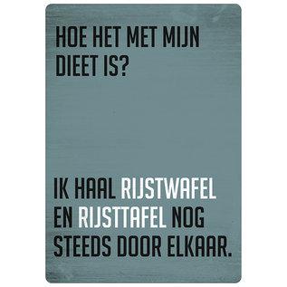 Spreukenbordje: Hoe Het Met Mijn Dieet Is? Ik Haal Rijstwafel En Rijsttafel Nog Steeds Door Elkaar... | Houten Tekstbord