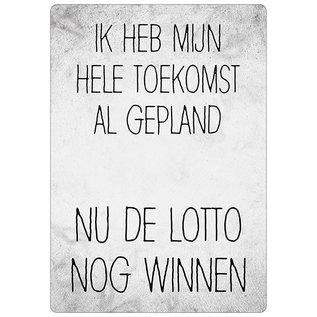 Spreukenbordje: Ik Heb Mijn Hele Toekomst Al Gepland... Nu De Lotto Nog Winnen! | Houten Tekstbord