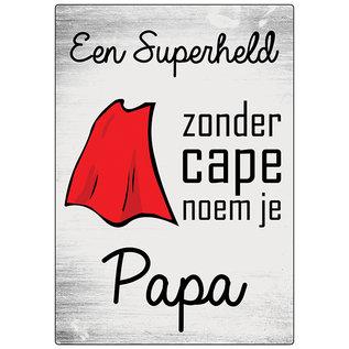 Creatief Art Spreukenbordje: Een superheld zonder cape noem je papa! | Houten Tekstbord