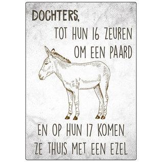 Creatief Art Spreukenbordje: Dochters, tot hun 16 willen ze een paard. Om hun 17 komen ze thuis met een ezel!   Houten Tekstbord