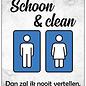 Creatief Art Spreukenbordje: Houd mij schoon & clean. Dan zal ik nooit vertellen wat ik heb gezien! | Houten Tekstbord