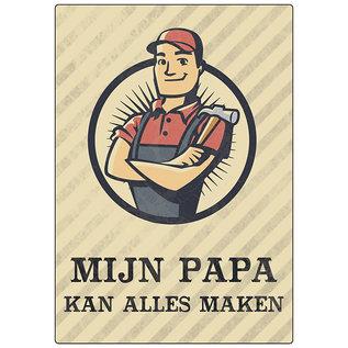 Creatief Art Spreukenbordje: Mijn papa kan alles maken! | Houten Tekstbord